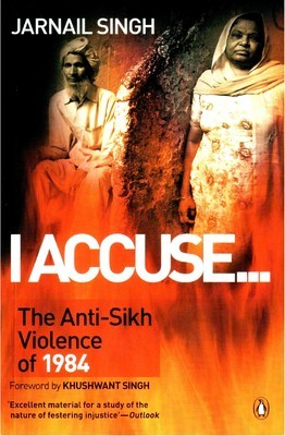 I Accuse...The Anti-Sikh Violence of 1984